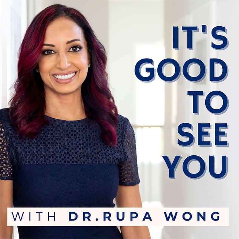 its good to see you with dr rupa wong podcast